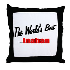&quot;The World's Best Inahan&quot; Throw Pillow