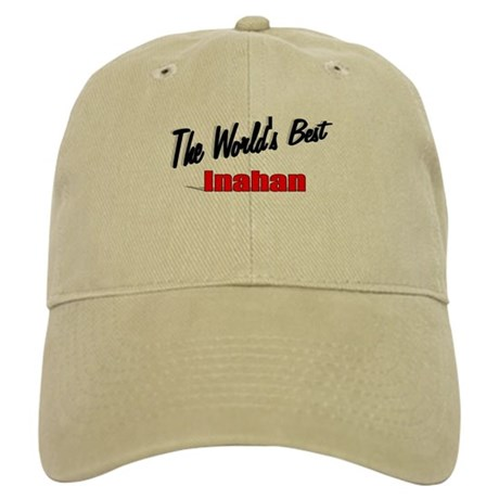 """The World's Best Inahan"" Cap"