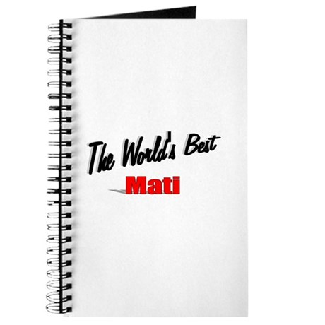 &quot;The World's Best Mati&quot; Journal