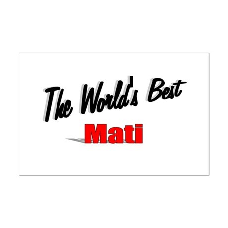"""The World's Best Mati"" Mini Poster Print"