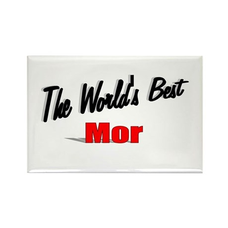 """The World's Best Mor"" Rectangle Magnet"
