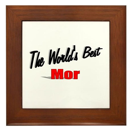 """The World's Best Mor"" Framed Tile"