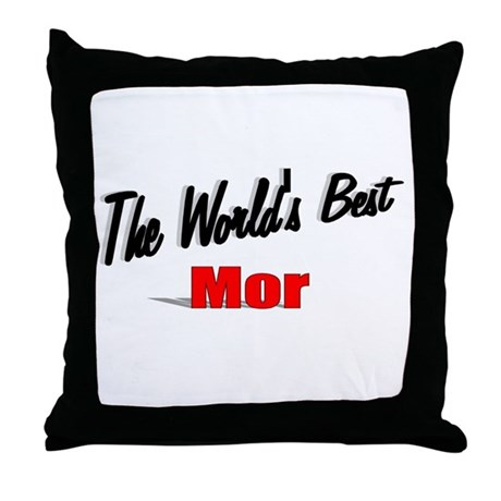 """The World's Best Mor"" Throw Pillow"