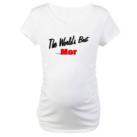 """The World's Best Mor"" Maternity T-Shirt"