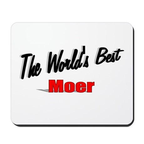 """The World's Best Moer"" Mousepad"