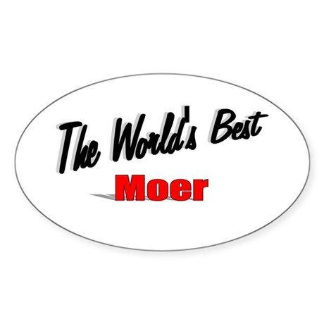 """The World's Best Moer"" Oval Sticker"