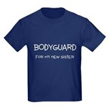Bodyguard for my new sister Tee-Shirt
