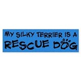 Rescue Dog Silky Terrier Bumper Bumper Sticker