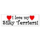 I Love My Silky Terriers Bumper Bumper Sticker