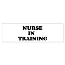 NURSE IN TRAINING Bumper Bumper Sticker