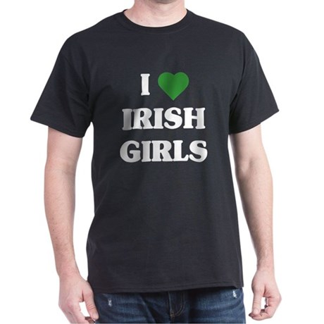 I Love Irish Girls Dark T-Shirt