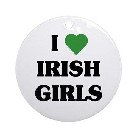 I Love Irish Girls Ornament (Round)