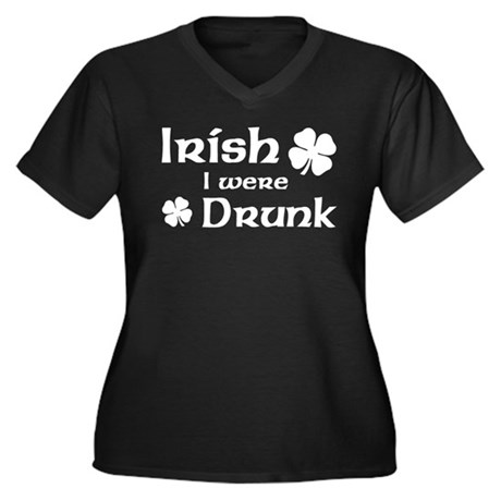 Irish I were Drunk Women's Plus Size V-Neck Dark T
