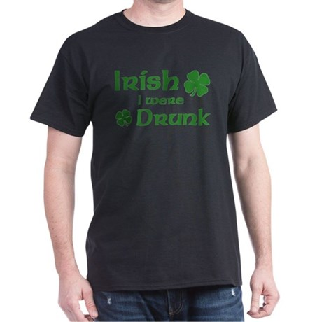 Irish I were Drunk Dark T-Shirt