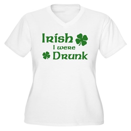 Irish I were Drunk Women's Plus Size V-Neck T-Shir