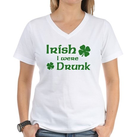 Irish I were Drunk Women's V-Neck T-Shirt