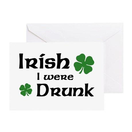 Irish I were Drunk Greeting Card