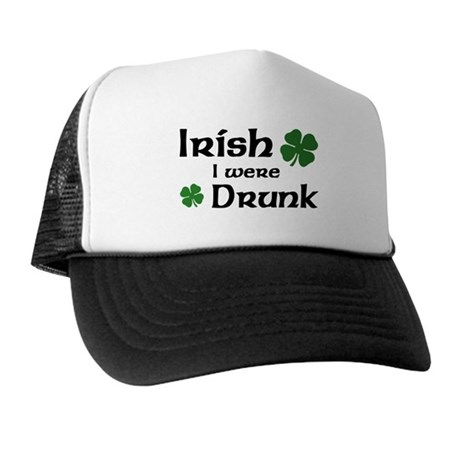 Irish I were Drunk Trucker Hat