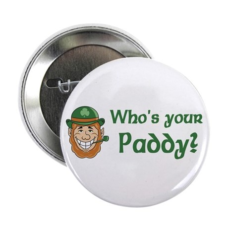 "Who's Your Paddy 2.25"" Button"