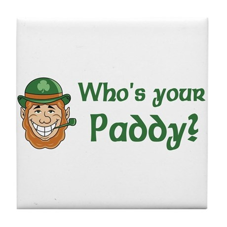 Who's Your Paddy Tile Coaster