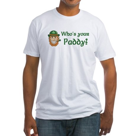 Who's Your Paddy Fitted T-Shirt