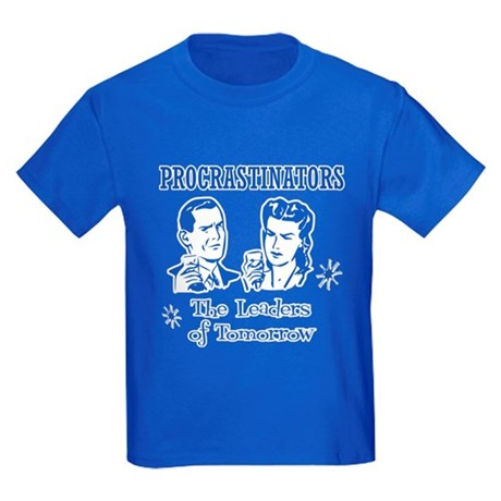 Procrastinators: Leaders of T Kids T-Shirt
