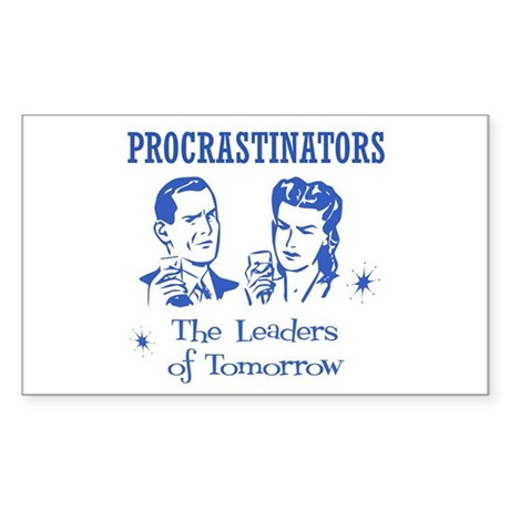Procrastinators: Leaders of T Sticker (Rectangular