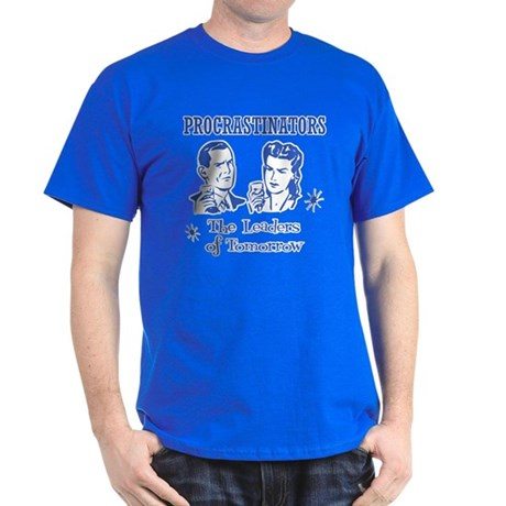 Procrastinators: Leaders of T T-Shirt