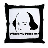 """Where my prose at?"" Throw Pillow"