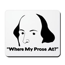 """Where my prose at?"" Mousepad"