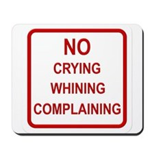 No Crying Sign Mousepad