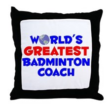 World's Greatest Badmi.. (A) Throw Pillow
