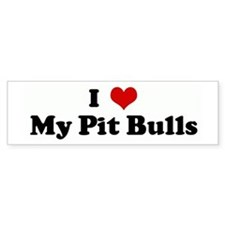 I Love My Pit Bulls Bumper Bumper Sticker