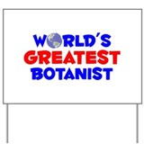 World's Greatest Botan.. (A) Yard Sign