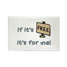 If It's Free, It's For Me Rectangle Magnet (10 pac