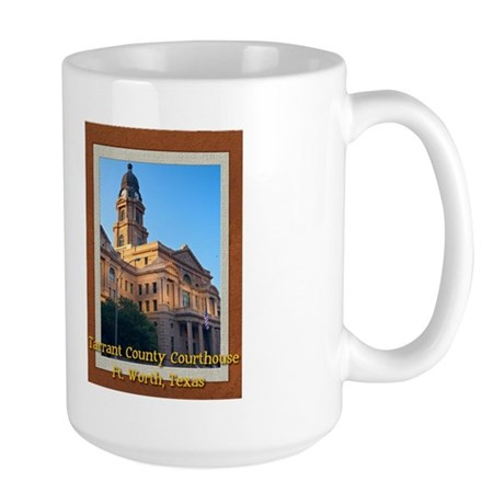 Tarrant County Courthouse Large Mug