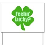 Feelin Lucky? Funny St. Patrick's Day Yard Sign