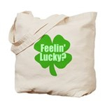 Feelin Lucky? Funny St. Patrick's Day Tote Bag