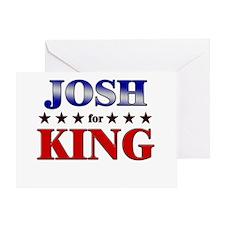 JOSH for king Greeting Card