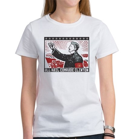 Hail Comrade Clinton Women's T-Shirt