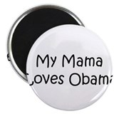 My Mama Loves Obama Magnet
