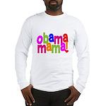 Obama Mama Long Sleeve T-Shirt