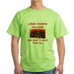 large hadron collider gifts Green T-Shirt