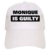 MONIQUE is guilty Cap