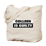 COLLEEN is guilty Tote Bag