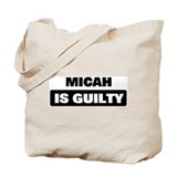 MICAH is guilty Tote Bag