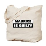 MAURICE is guilty Tote Bag