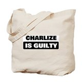 CHARLIZE is guilty Tote Bag