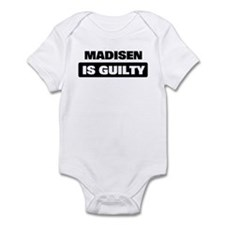 MADISEN is guilty Infant Bodysuit