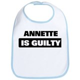 ANNETTE is guilty Bib